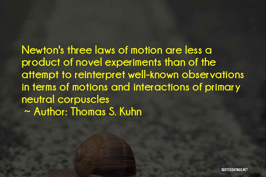 Laws Of Motion Quotes By Thomas S. Kuhn