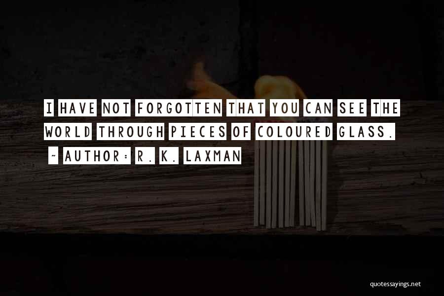 Laxman Quotes By R. K. Laxman