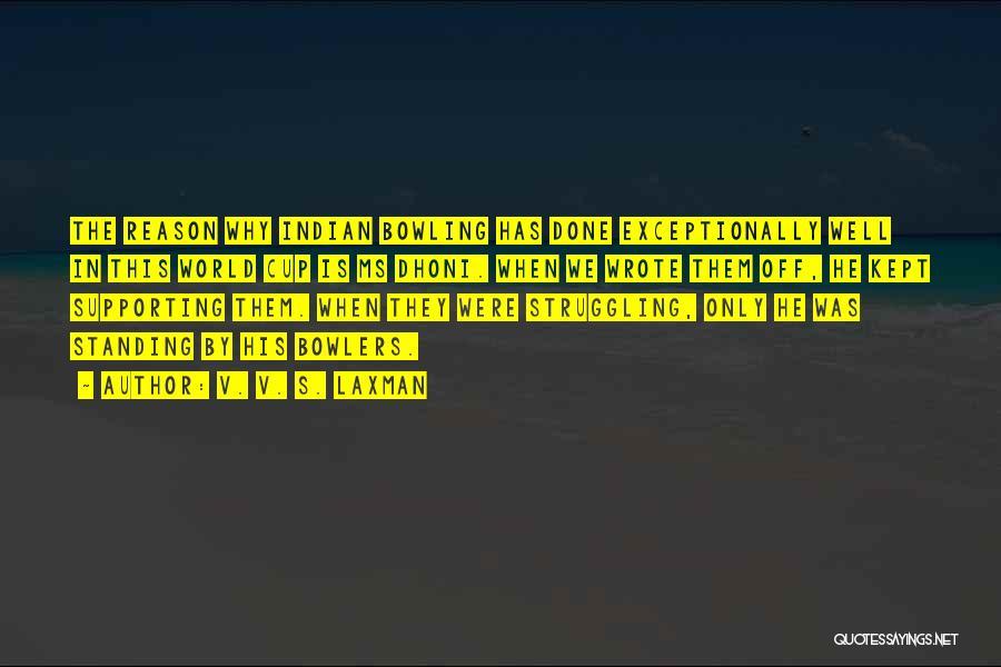 Laxman Quotes By V. V. S. Laxman