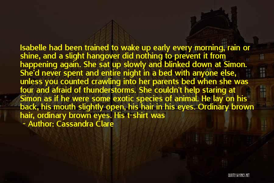 Lay Down With Me Quotes By Cassandra Clare