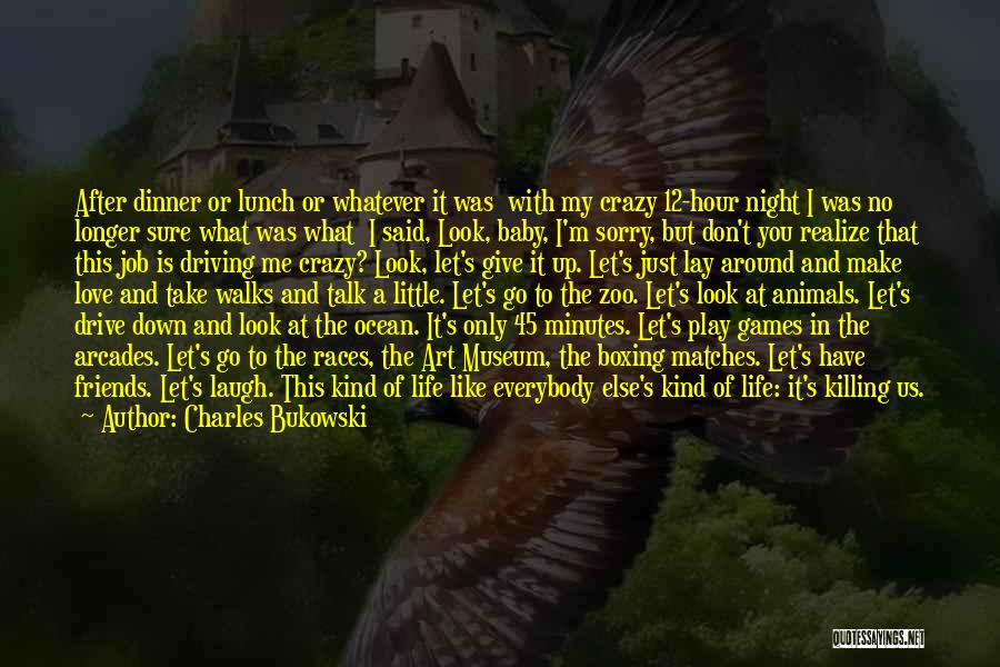 Lay Down With Me Quotes By Charles Bukowski