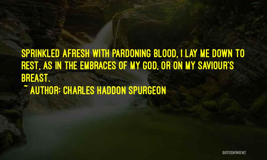 Lay Down With Me Quotes By Charles Haddon Spurgeon