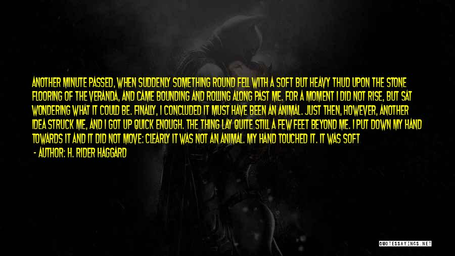 Lay Down With Me Quotes By H. Rider Haggard