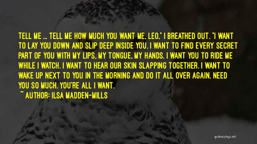 Lay Down With Me Quotes By Ilsa Madden-Mills