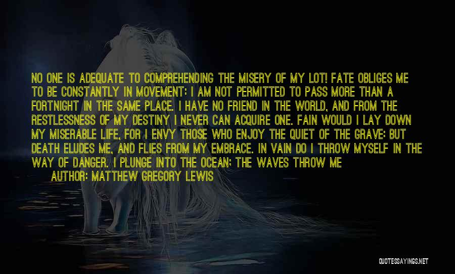 Lay Down With Me Quotes By Matthew Gregory Lewis