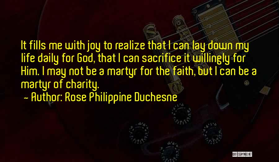 Lay Down With Me Quotes By Rose Philippine Duchesne