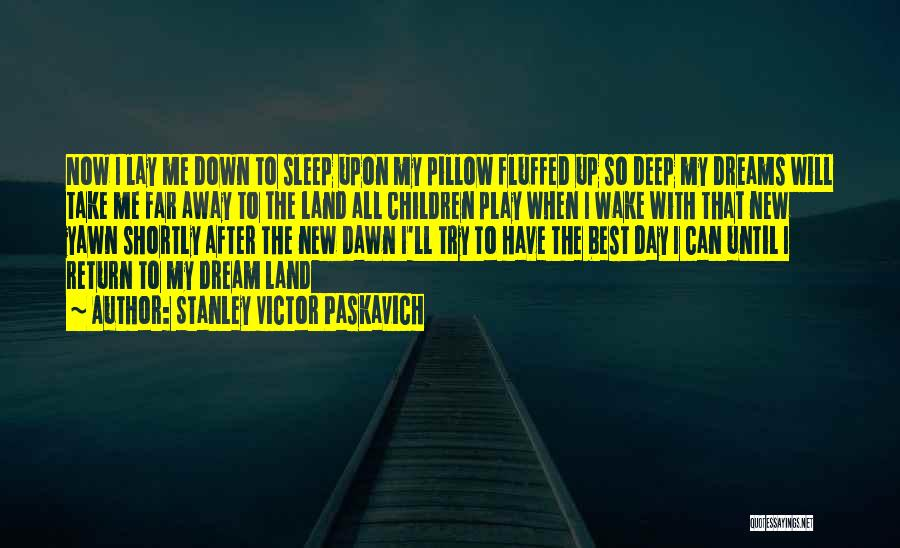 Lay Down With Me Quotes By Stanley Victor Paskavich