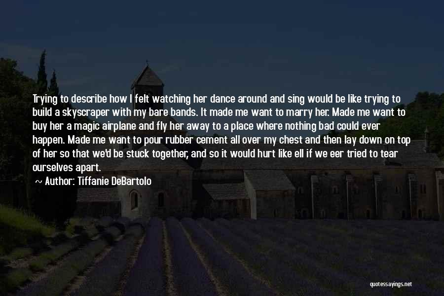 Lay Down With Me Quotes By Tiffanie DeBartolo