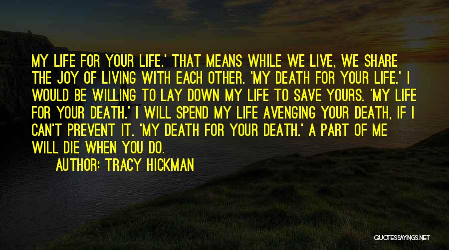 Lay Down With Me Quotes By Tracy Hickman