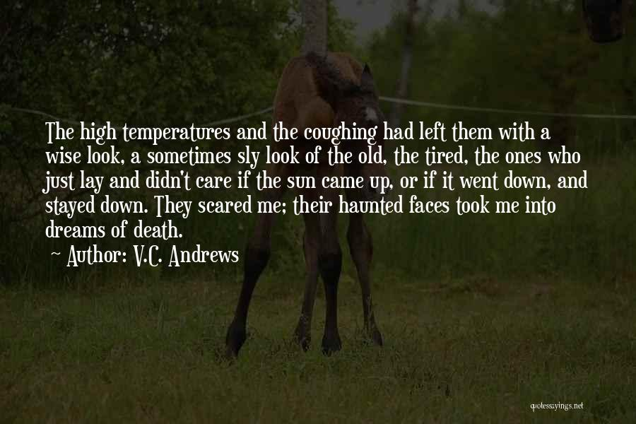 Lay Down With Me Quotes By V.C. Andrews