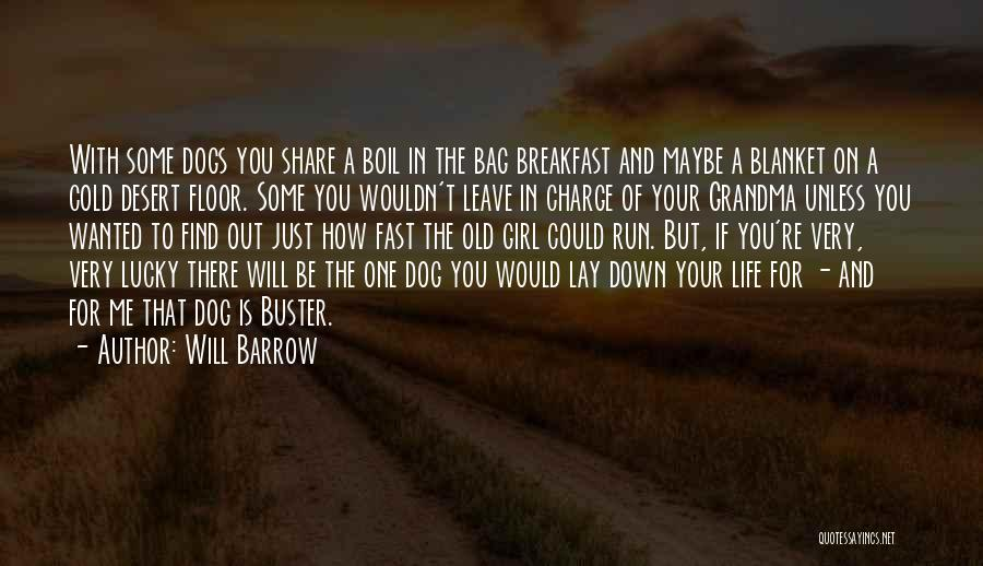 Lay Down With Me Quotes By Will Barrow