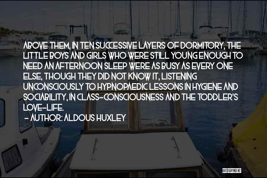 Layers Of Life Quotes By Aldous Huxley