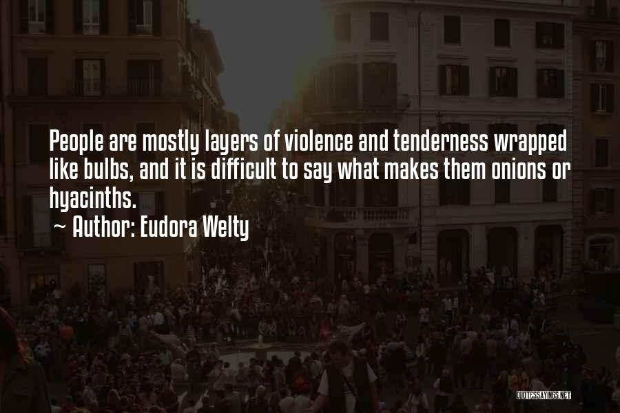 Layers Of Life Quotes By Eudora Welty