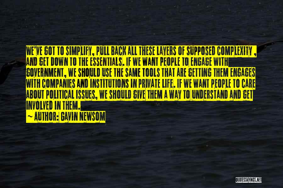 Layers Of Life Quotes By Gavin Newsom