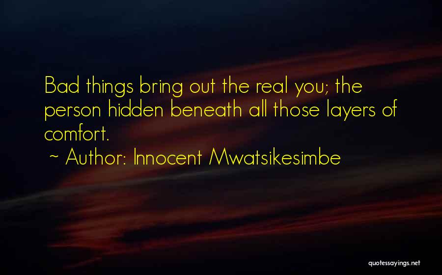 Layers Of Life Quotes By Innocent Mwatsikesimbe