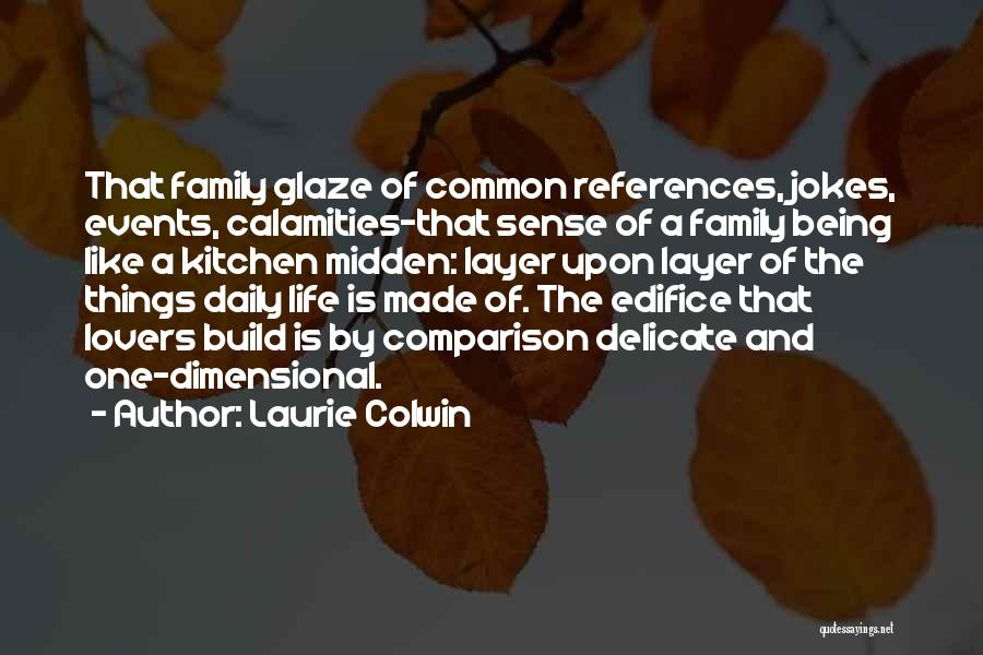 Layers Of Life Quotes By Laurie Colwin