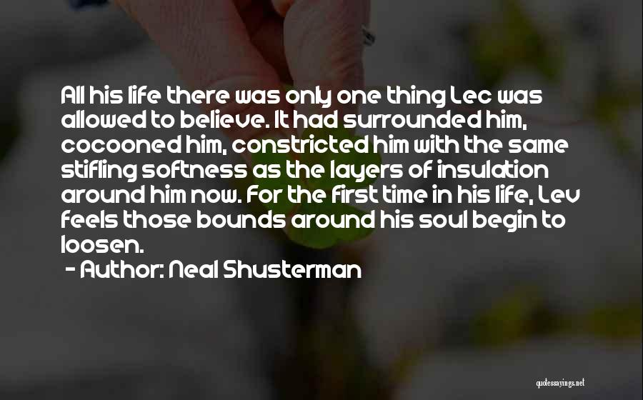 Layers Of Life Quotes By Neal Shusterman