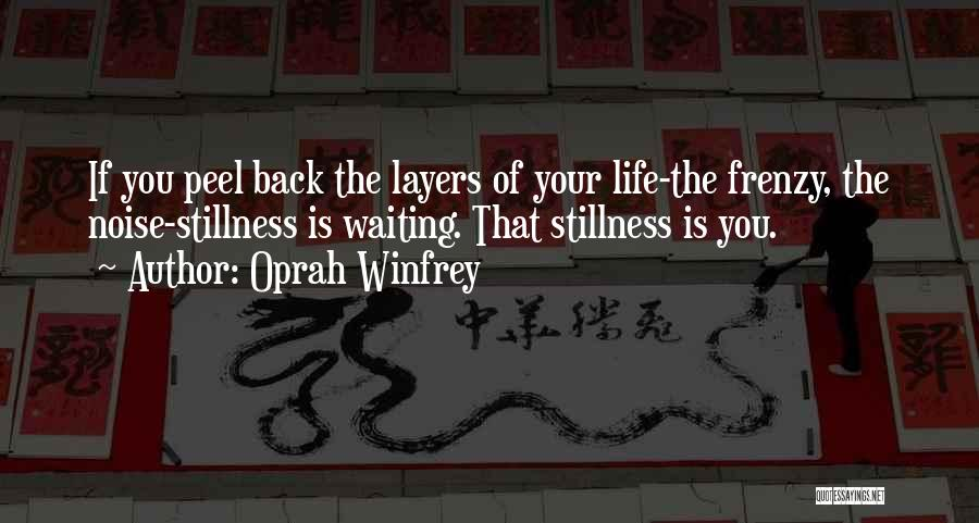 Layers Of Life Quotes By Oprah Winfrey