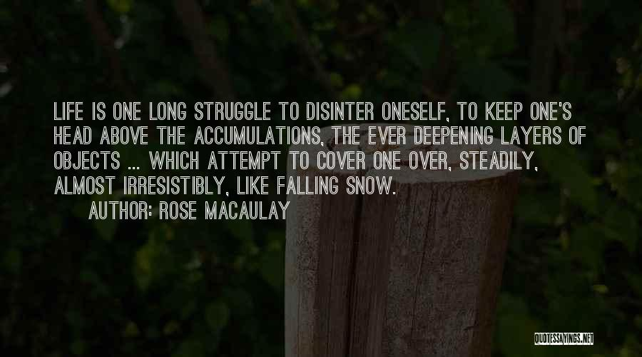 Layers Of Life Quotes By Rose Macaulay