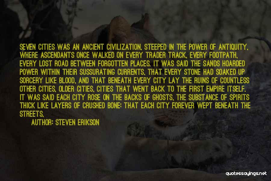 Layers Of Life Quotes By Steven Erikson