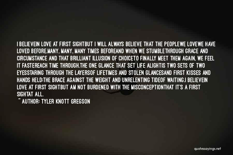 Layers Of Life Quotes By Tyler Knott Gregson