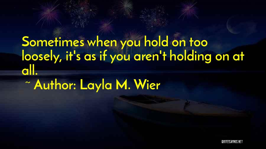 Layla M. Wier Quotes 2012501