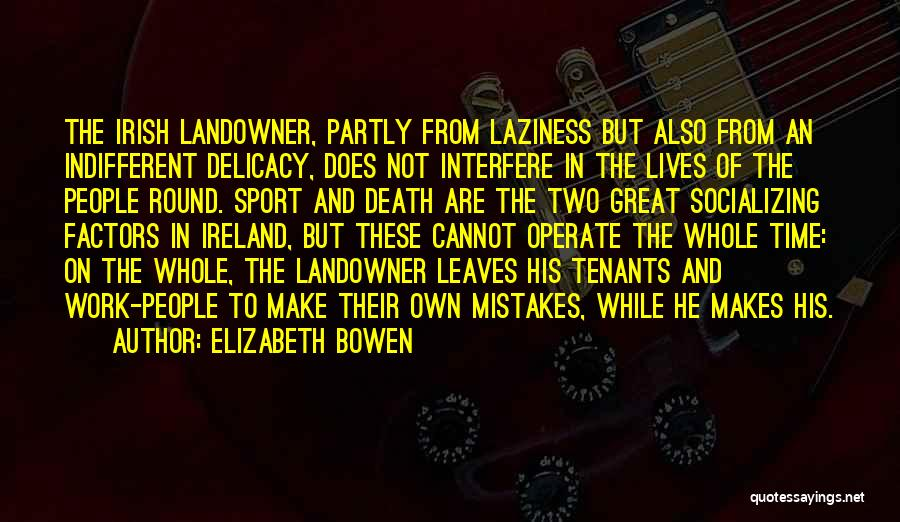 Laziness In Sports Quotes By Elizabeth Bowen