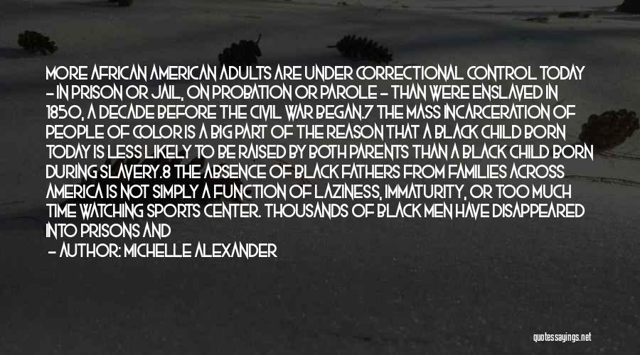 Laziness In Sports Quotes By Michelle Alexander