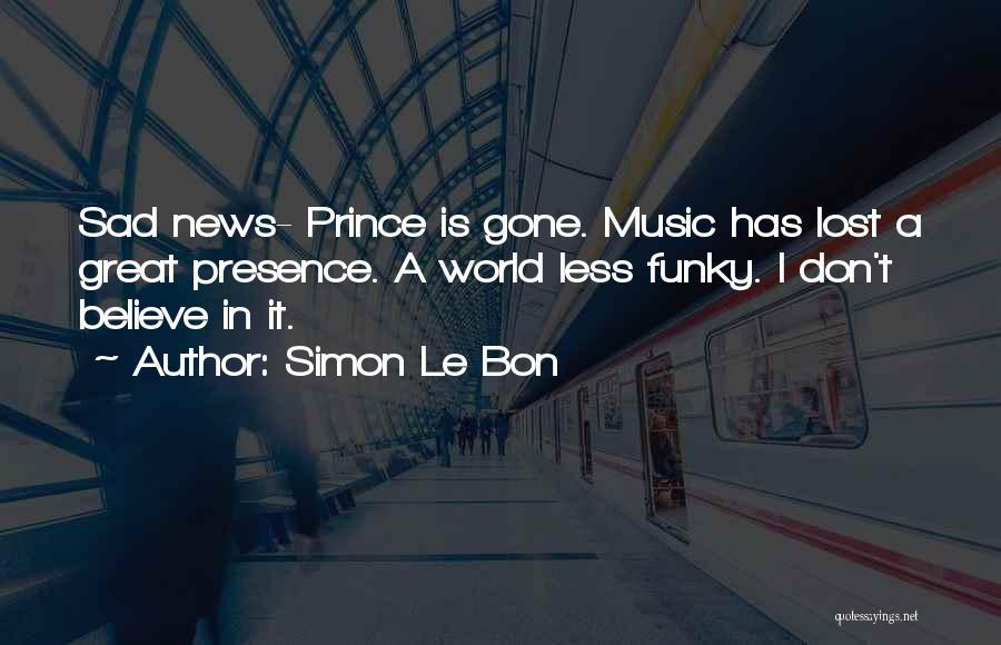 Le Prince Quotes By Simon Le Bon