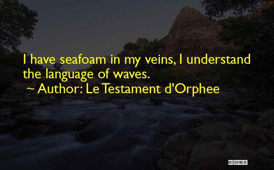 Le Testament D'Orphee Quotes 459766
