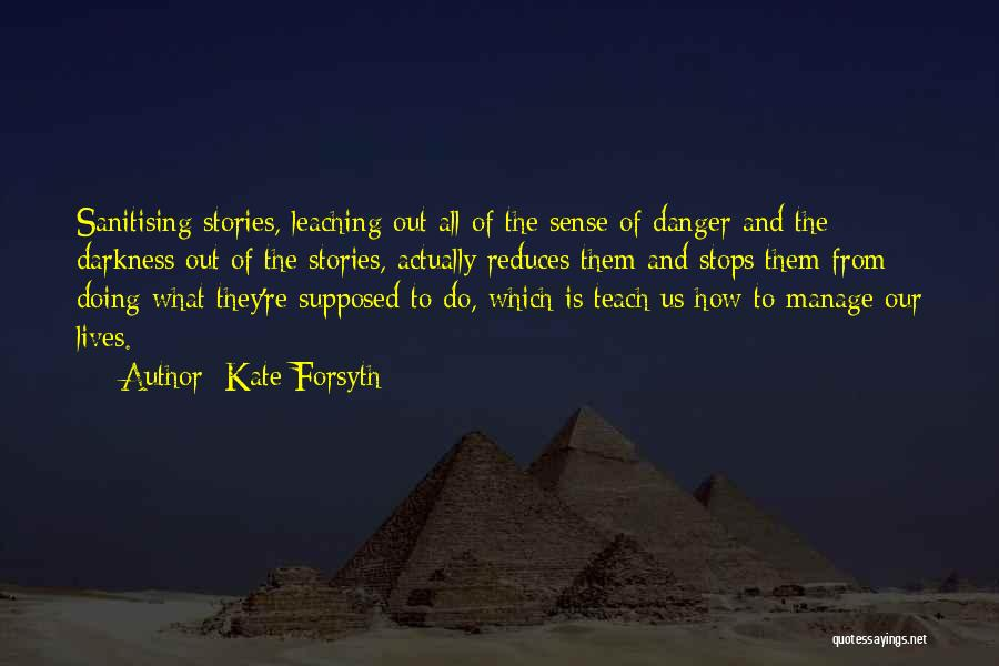Leaching Quotes By Kate Forsyth