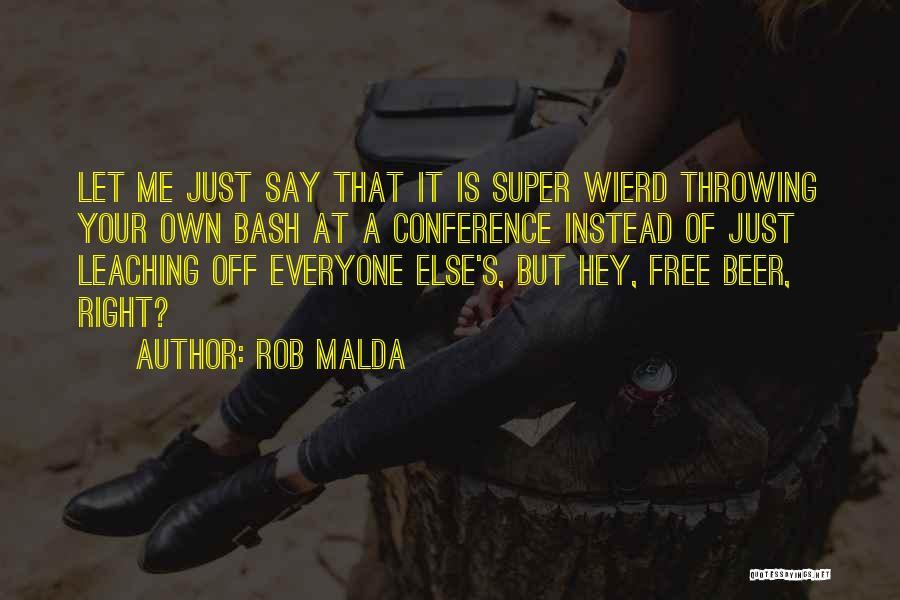 Leaching Quotes By Rob Malda
