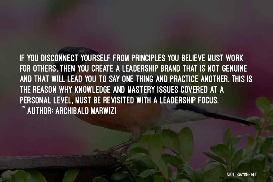 Lead Life Quotes By Archibald Marwizi