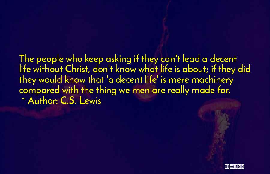 Lead Life Quotes By C.S. Lewis