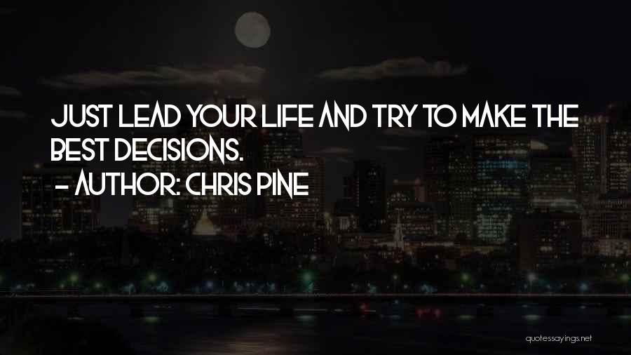 Lead Life Quotes By Chris Pine
