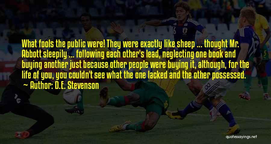 Lead Life Quotes By D.E. Stevenson