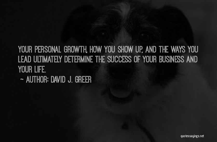 Lead Life Quotes By David J. Greer