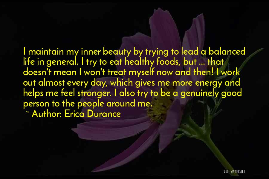 Lead Life Quotes By Erica Durance