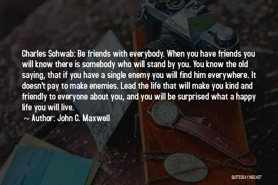 Lead Life Quotes By John C. Maxwell