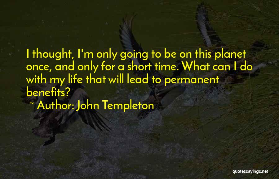 Lead Life Quotes By John Templeton