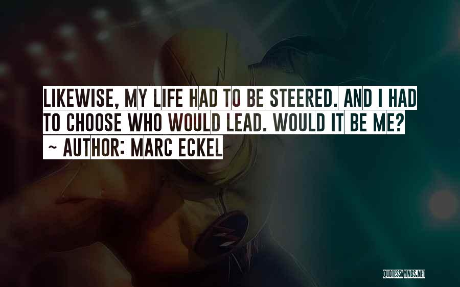 Lead Life Quotes By Marc Eckel