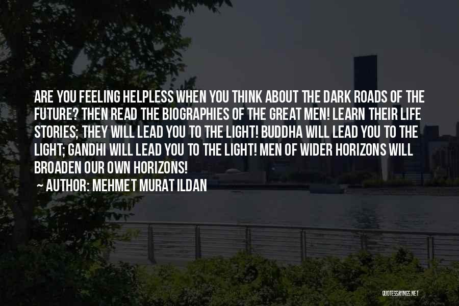 Lead Life Quotes By Mehmet Murat Ildan