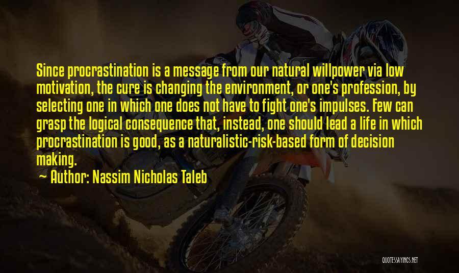 Lead Life Quotes By Nassim Nicholas Taleb