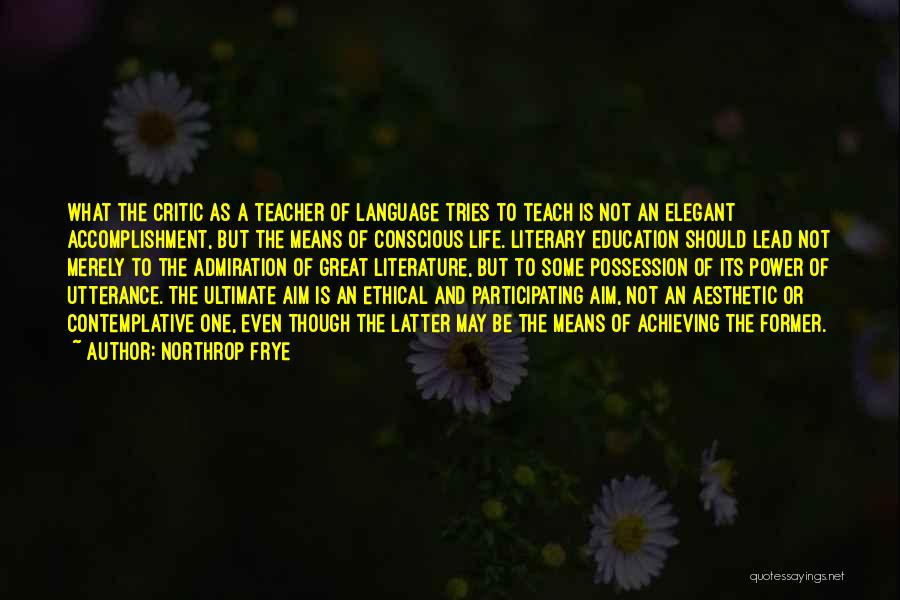 Lead Life Quotes By Northrop Frye
