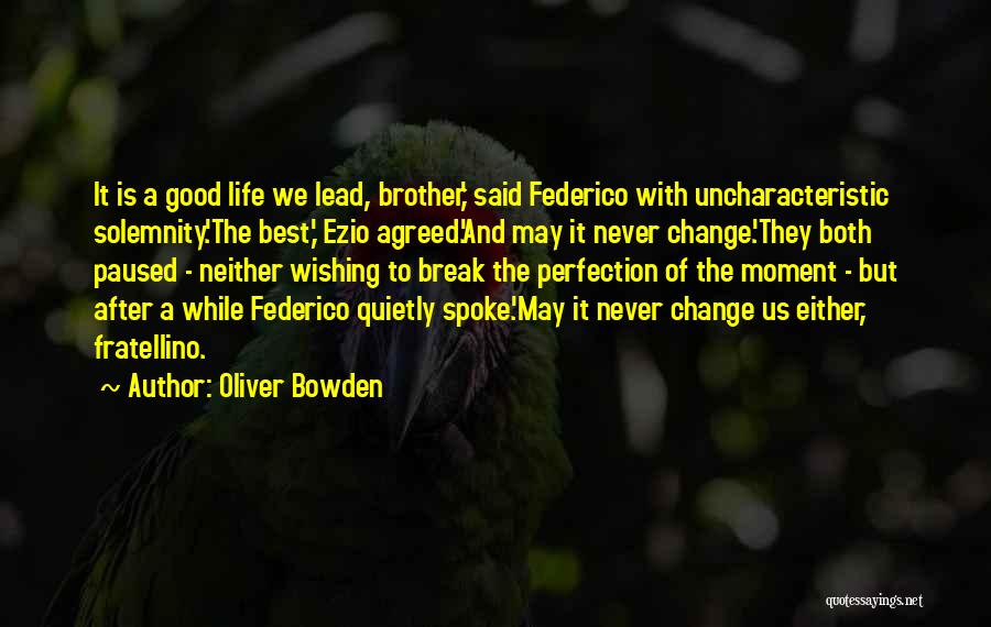 Lead Life Quotes By Oliver Bowden