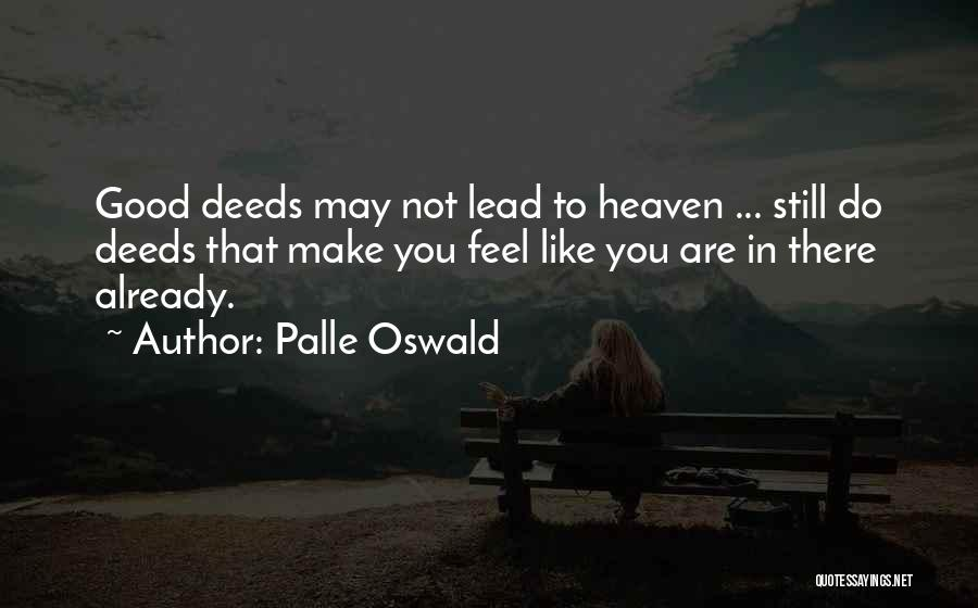 Lead Life Quotes By Palle Oswald