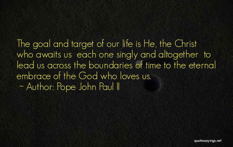Lead Life Quotes By Pope John Paul II