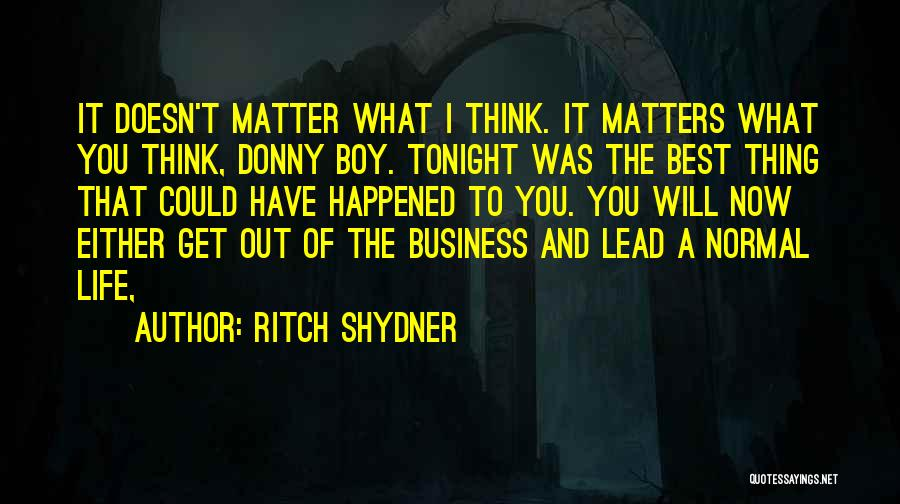 Lead Life Quotes By Ritch Shydner