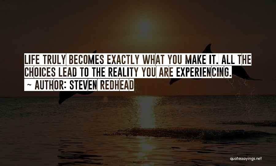 Lead Life Quotes By Steven Redhead