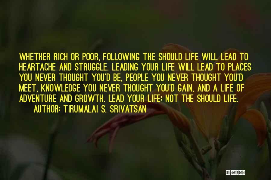 Lead Life Quotes By Tirumalai S. Srivatsan